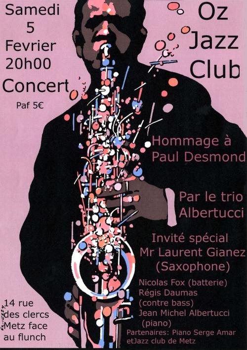 samedi 5 février 2011,oz jazz club,metz,jazz,swing,paf 5€,concert,jean dorval pour ltc live,ltc live : la voix du graoully,listen to your eyes en ltc live,hommage à paul desmond,le trio albertucci,invité spécial,mr laurent gianez,saxophone,piano serge amar,jazz club de metz,la communauté ltc live,la scène ltc live,centre pompidou-metz