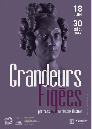 """EXPO : """"GRANDEURS FIGéES, GRANDEURS PIGéES !"""",Musée de la Cour d'Or de Metz-Métropole,« Grandeurs Figées, portraits de messins illustres »,"""