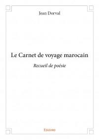 LTC Lecture annonce,Le second recueil de poésie,de Jean Dorval vient de sortir,le carnet de voyage marocain,édilivre,le semeur de sentiments
