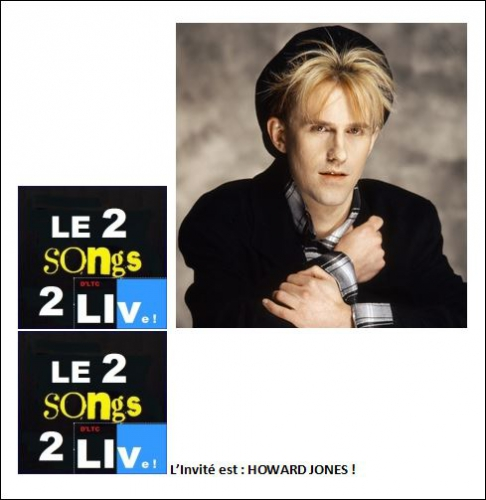 "LE ""2SONGS2 (d'LTC LIve)"" reçoit HOWARD JONES (Morceaux d'anthologie, pages d'Histoire Musicale !),new order, joy division, concert, le 2songs2 dl'tc live reçoit no, captain sensible, wot, midnight oil, ltc live : l'autre dimension, inxs, disappear, wembley, kate bush, running up that hill, losboy! aka jim kerr, she fell in love with silence, ltc live, simple minds live, jim kerr : lostboy a.k.a. live, manquer, au restaurant lafayette, de metz, situé au dernier étage, dans les galeries lafayette, gille heissat, le virtuose de la trompette, sera en vedette, jonas à la guitare, et andré masius à la basse, indochine, en concert, black city tour, galaxie d'amnéville, 11 et 12 octobre 2013, luxembourg, ltc live : ""la voix du graoully !"", hommage à l'empereur, jean dorval pour ltc live, ltc lvie : la voix du graoully !, lenka, alternative"