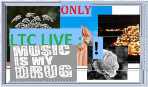 LTC LIVE : MUSIC IS MY (only) DRUG !,