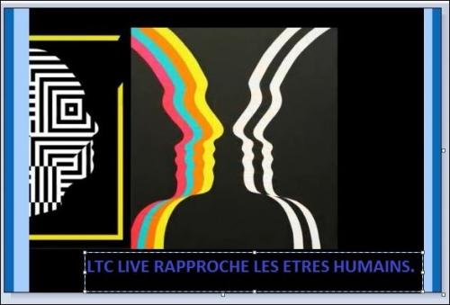 ltc live rapproche les êtres humains.JPG