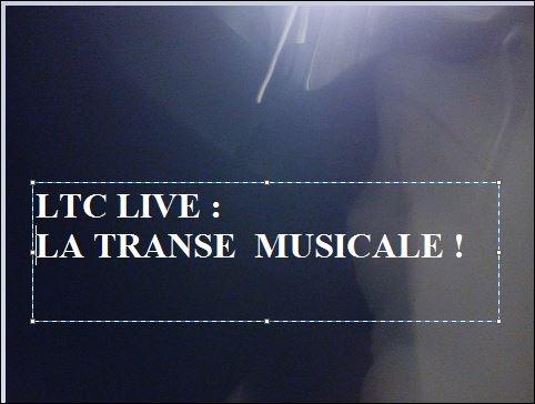 ltc live la transe musicale.JPG